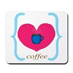 Pink Turquoise Coffee Love Mousepad