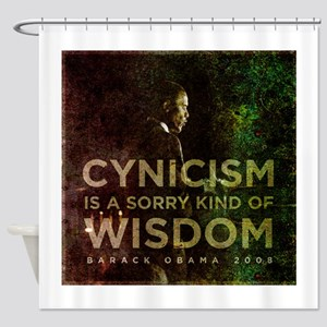 Cynicism is sorry wisdom Shower Curtain