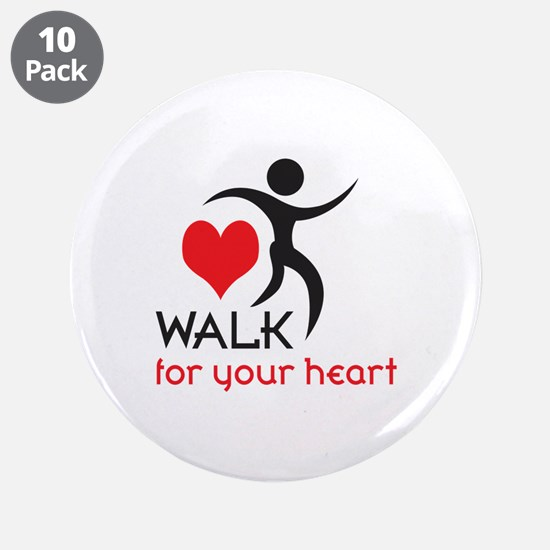 """WALK FOR YOUR HEART 3.5"""" Button (10 pack)"""