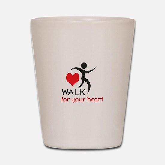 WALK FOR YOUR HEART Shot Glass