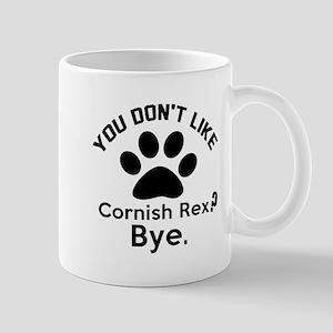 You Do Not Like cornish rex ? Bye Mug