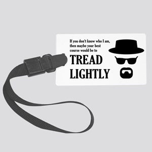BREAKINGBAD TREAD LIGHTLY Large Luggage Tag