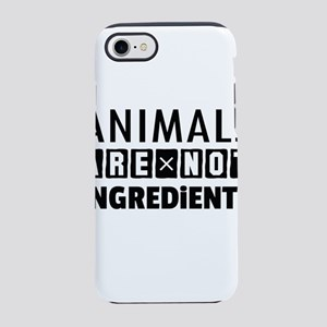 Animals Are Not Ingredients iPhone 7 Tough Case