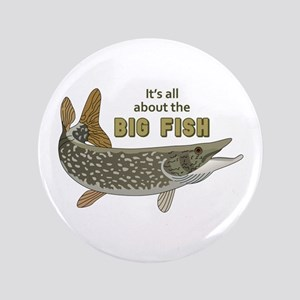 "It's All About The Big Fish 3.5"" Button"