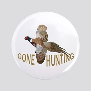 "Gone Hunting 3.5"" Button"