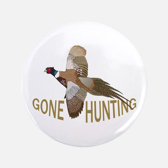 """Gone Hunting 3.5"""" Button"""
