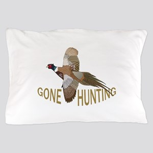 Gone Hunting Pillow Case