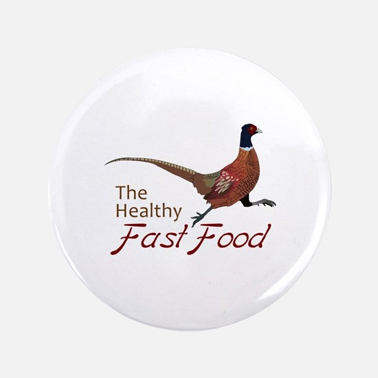 """The Healthy Fast Food 3.5"""" Button"""