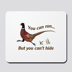 You Can Run... But You Can't Hide Mousepad