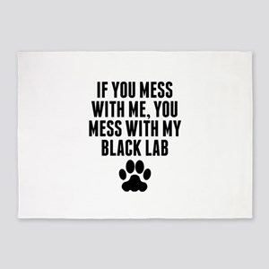 You Mess With My Black Lab 5'x7'Area Rug