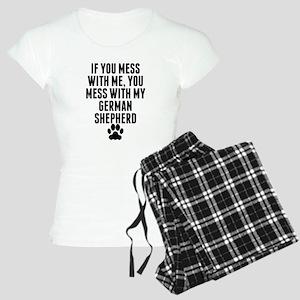 You Mess With My German Shepherd Pajamas