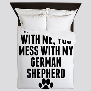 You Mess With My German Shepherd Queen Duvet
