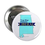 True Blue Alabama LIBERAL Button