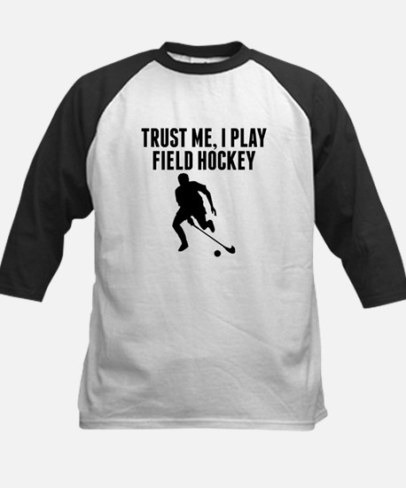 Trust Me I Play Field Hockey Baseball Jersey