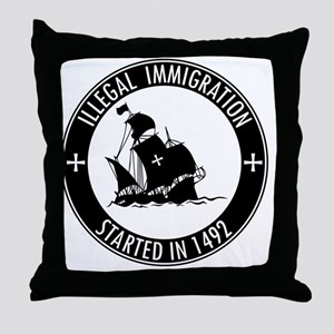 Illegal Immigration Started In 1492 Throw Pillow