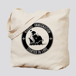 Illegal Immigration Started In 1492 Tote Bag