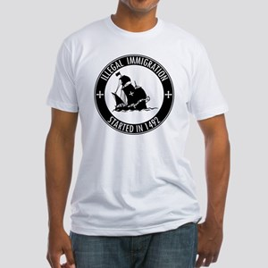 Illegal Immigration Started In 1492 Fitted T-Shirt