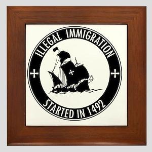 Illegal Immigration Started In 1492 Framed Tile