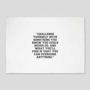 CHALLENGE YOURSELF WITH SOMETHING YOU KNOW YOU COU