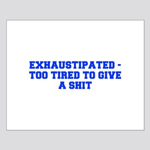 Exhaustipated too tired to give a shit-Fre blue Po