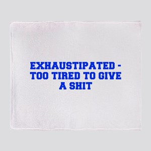 Exhaustipated too tired to give a shit-Fre blue Th