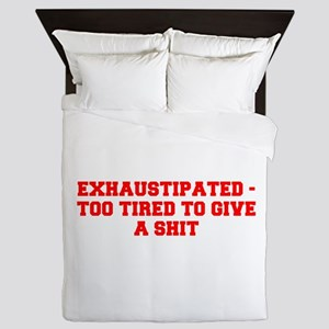 EXHAUSTIPATED TOO TIRED TO GIVE A SHIT-Fre red Que