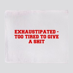 EXHAUSTIPATED TOO TIRED TO GIVE A SHIT-Fre red Thr