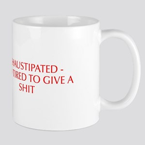 EXHAUSTIPATED TOO TIRED TO GIVE A SHIT-Opt red Mug