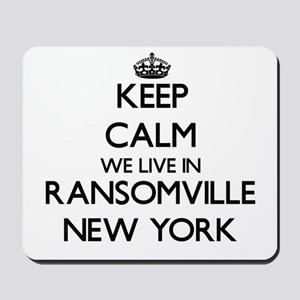 Keep calm we live in Ransomville New Yor Mousepad