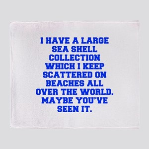 I have a large sea shell collection which I keep s
