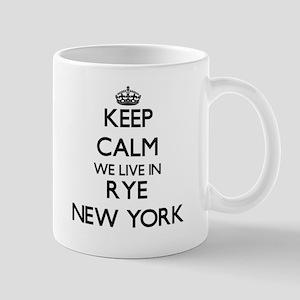 Keep calm we live in Rye New York Mugs