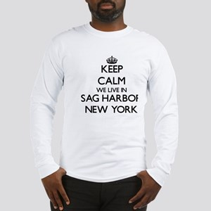 Keep calm we live in Sag Harbo Long Sleeve T-Shirt