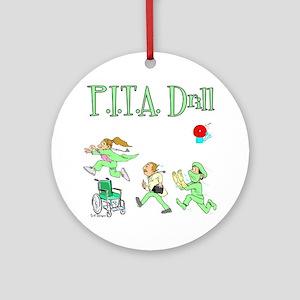 P.I.T.A. Drill Ornament (Round)