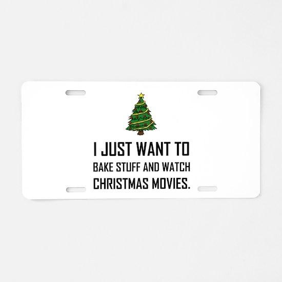 Bake Stuff Watch Christmas Movies Aluminum License