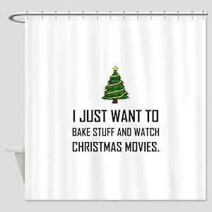 Bake Stuff Watch Christmas Movies Shower Curtain