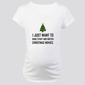 Bake Stuff Watch Christmas Movies Maternity T-Shir