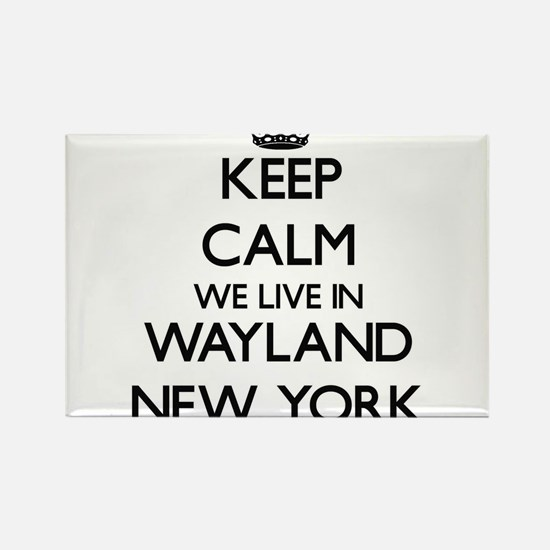 Keep calm we live in Wayland New York Magnets