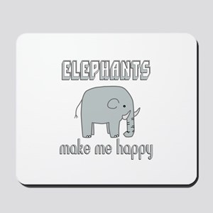 Elephants Make Me Happy Mousepad