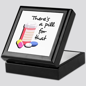 THERES A PILL FOR THAT Keepsake Box
