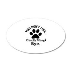 You Do Not Like chantilly ti Wall Decal