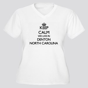 Keep calm we live in Denton Nort Plus Size T-Shirt