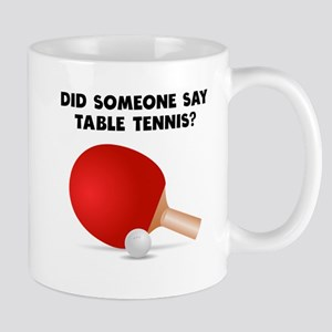 Did Someone Say Table Tennis? Mugs