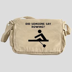 Did Someone Say Rowing? Messenger Bag