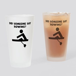 Did Someone Say Rowing? Drinking Glass