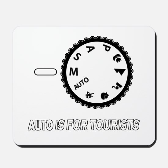 Auto is for tourists Mousepad