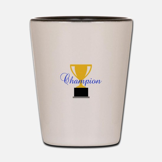 CHAMPION TROPHY CUP Shot Glass