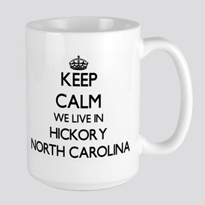 Keep calm we live in Hickory North Carolina Mugs