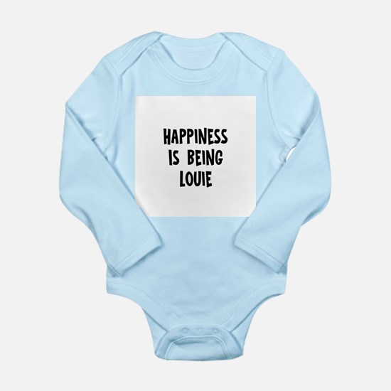 Happiness is being Louie Infant Bodysuit Body Suit