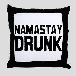 Namastay Drunk Throw Pillow
