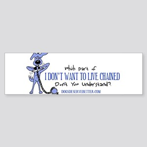 I Don't Want (bumper) Bumper Sticker